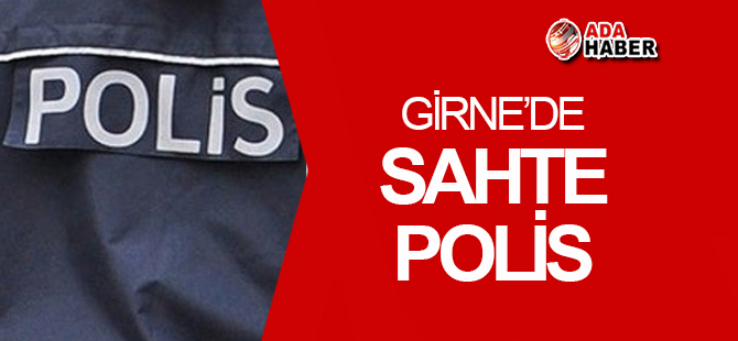 Girne'de sahte polis!