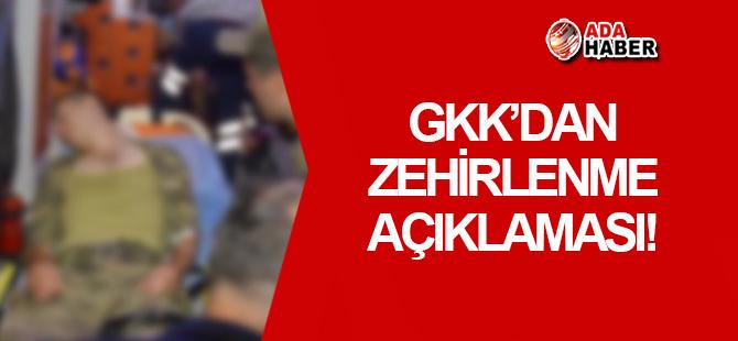 GKK'dan zehirlenme açıklaması!