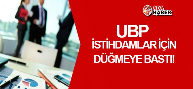 UBP istihdamlar için DÜĞMEYE BASTI!