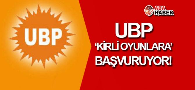 UBP 'kirli oyunlara' başvuruyor!