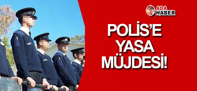 Polis'e 'YASA' müjdesi!