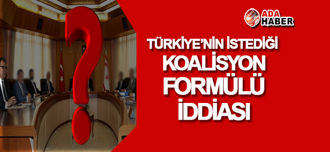 Türkiye'nin istediği 'Koalisyon formülü' iddiası!