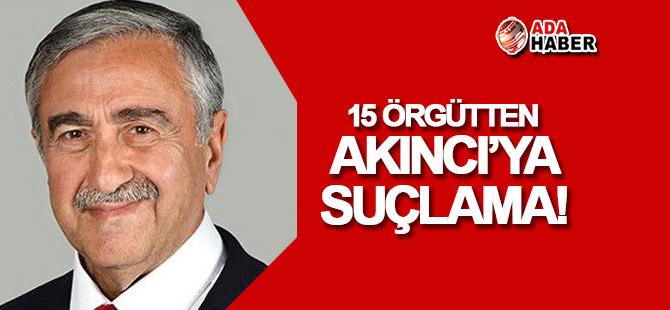 15 örgütten Akıncı'ya SUÇLAMA!