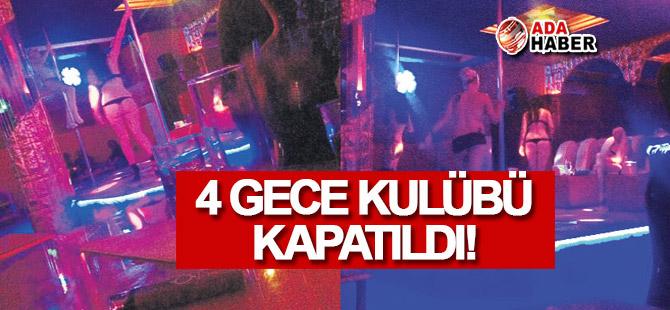 4 gece kulübü KAPATILDI!
