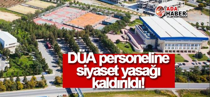 DAÜ personeline 'siyaset yasağı' kaldırıldı!