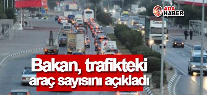Bakan, trafikteki araç sayısını açıkladı