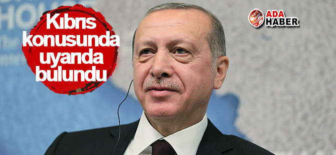 Erdoğan Kıbrıs konusunda uyarıda bulundu