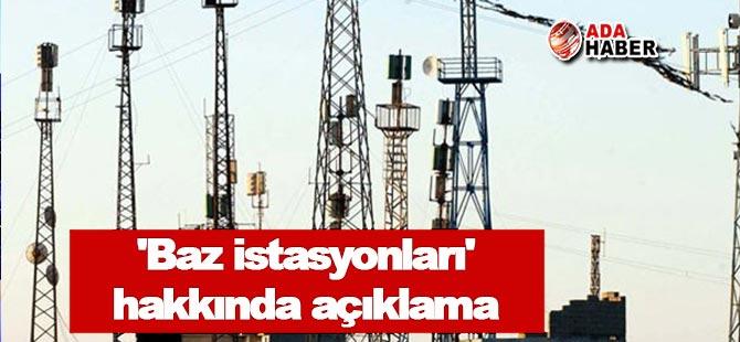 BTHK'dan 'baz istasyonları' hakkında açıklama