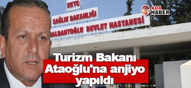 Turizm Bakanı Fikri Ataoğlu'na anjiyo yapıldı