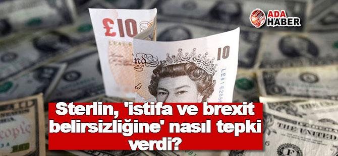 Sterlin, 'istifa ve brexit belirsizliğine' nasıl tepki verdi?