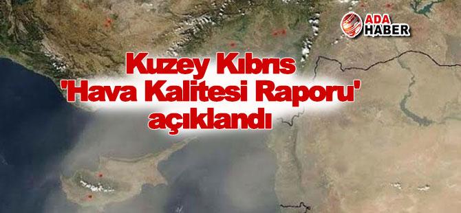 Kuzey Kıbrıs 'Hava Kalitesi Raporu' açıklandı