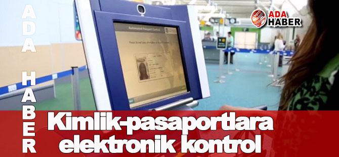 Havaalanlarında kimlik-pasaportlara elektronik kontrol