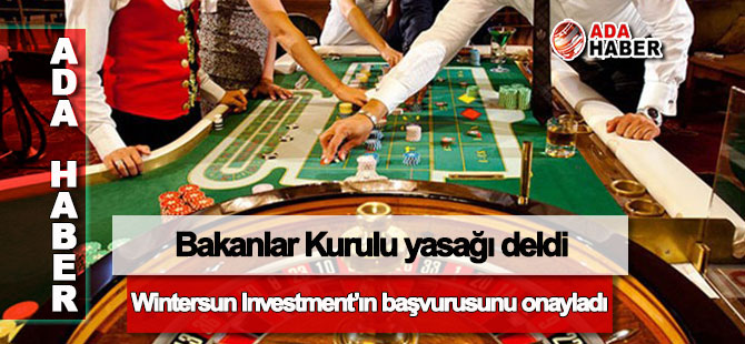 Bakanlar Kurulu Wintersun Investment'ın başvurusunu onayladı