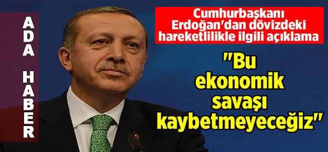 Erdoğan'dan dövizdeki yükselişle ilgili açıklama