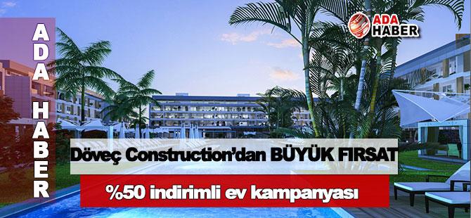 Döveç Construction'dan %50 indirimli ev kampanyası