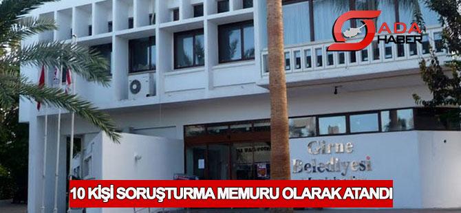 Girne Belediyesi'nde 10 kişi soruşturma memuru olarak atandı