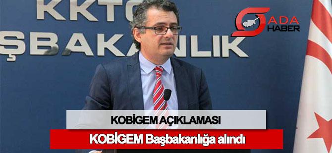 KOBİGEM Başbakanlığa alındı