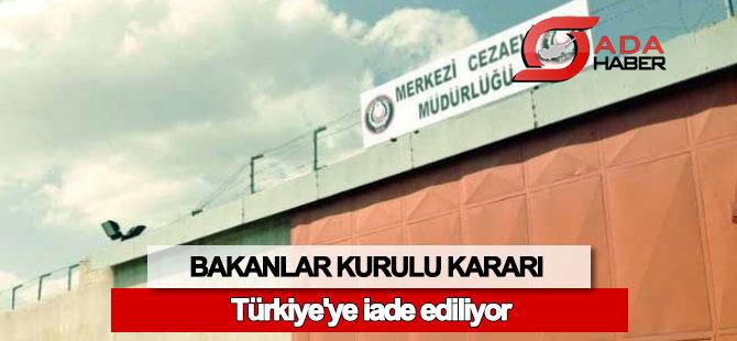 Türkiye'ye iade ediliyor