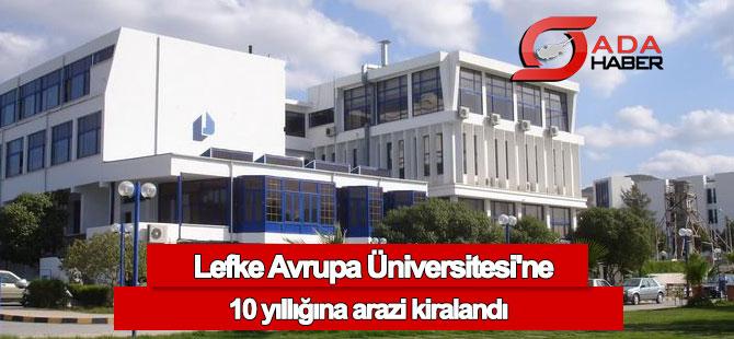 Lefke Avrupa Üniversitesi'ne 10 yıllığına arazi kiralandı