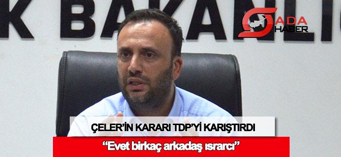 Bakan Çeler'in kararı TDP'yi karıştırdı