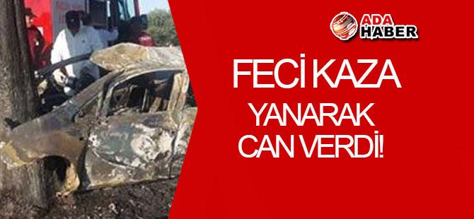 Feci kaza: Yanarak can verdi!