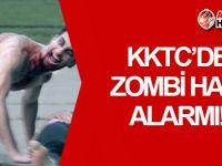 KKTC'de Zombi Hapı alarmı!