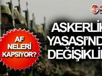 Askerlik Yasası'nda YENİ AF!