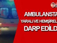 Ambulanstaki yaralılar ve hemşireler DARP edildi!