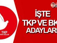 TKP ve BKP adayları belirlendi