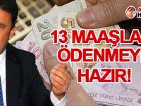 """Bakan Saner: """"13. maaşlar ödenmeye hazır..."""""""