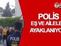 Polis eşleri ayaklanıyor!