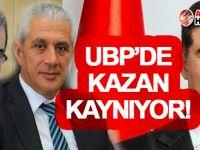 UBP'de kazan kaynıyor!