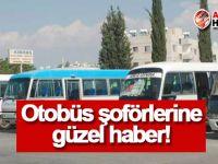 Otobüs şoförlerine güzel haber!