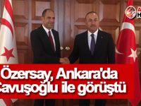 Özersay, Ankara'da Çavuşoğlu ile görüştü