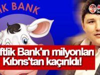 Çiftlik Bank'ın milyonları Kıbrıs'tan kaçırıldı!