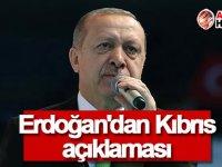 Erdoğan'dan Kıbrıs için dikkat çeken açıklama