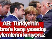 AB: Türkiye'nin Kıbrıs'a karşı yasadışı eylemlerini kınıyoruz