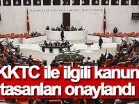 KKTC ile ilgili kanun tasarıları onaylandı
