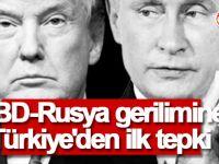 ABD-Rusya gerilimine Türkiye'den ilk tepki