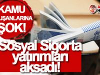 Kamuda 'Sosyal Sigorta yatırımları' aksadı!
