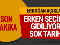 Erdoğan açıkladı... Erken seçim tarihi belli oldu