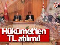 Hükümetten TL atılımı!