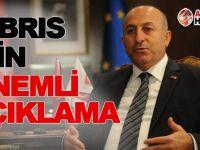Çavuşoğlu'ndan Kıbrıs açıklaması