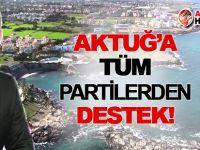 Aktuğ'a tüm partilerden destek!