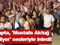Lapta, 'Mustafa Aktuğ Geliyor' sesleriyle inledi!