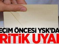 Yüksek Seçim Kurulu Uyardı!