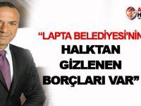 Aktuğ: Lapta Belediyesi'nin halktan gizlenen borçları var!
