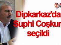 Dipkarkaz'da Suphi Coşkun seçildi