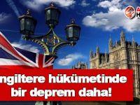 İngiltere hükümetinde bir deprem daha!