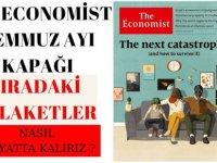 The Economist dergisinin yarı yıl kapağı: SIRADAKİ FELAKETLER!